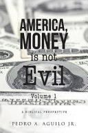 America, Money Is Not Evil
