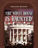The White House Is Haunted