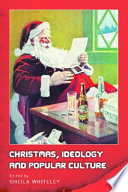 Christmas  Ideology and Popular Culture