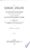 La barbarie africaine et les missions catholiques dans l'Afrique equatoriale