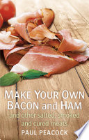 Make your own bacon and ham and other salted  smoked and cured meats