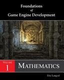 Foundations of Game Engine Development, Volume 1