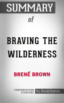 Summary of Braving the Wilderness by Brené Brown | Conversation Starters