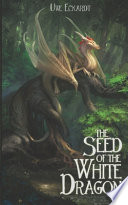 The Seed of the White Dragon