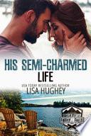 His Semi-Charmed Life
