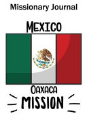 Missionary Journal Mexico Oaxaca Mission
