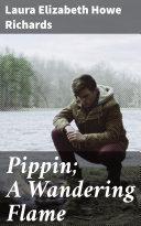 Pippin; A Wandering Flame [Pdf/ePub] eBook
