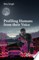 """""""Profiling Humans from their Voice"""" by Rita Singh"""
