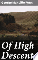 Of High Descent Book