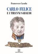 Carlo Felice e i tiranni sabaudi