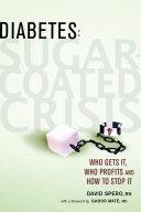 Diabetes: Sugar-Coated Crisis