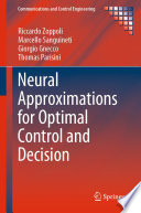 Neural Approximations For Optimal Control And Decision Book PDF