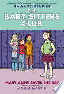 Mary Anne Saves the Day  Full Color Edition  The Baby Sitters Club Graphix  3