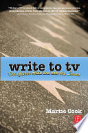 """""""Write to TV: Out of Your Head and Onto the Screen"""" by Martie Cook"""