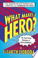 What Makes a Hero?