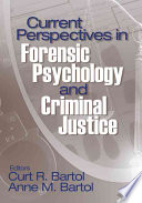 """Current Perspectives in Forensic Psychology and Criminal Justice"" by Curt R. Bartol, Anne M. Bartol"