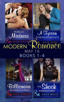 Modern Romance May 2016 Books 1 4  Morelli s Mistress   A Tycoon to Be Reckoned With   Billionaire Without a Past   The Shock Cassano Baby