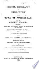 History  topography and directory of the town of Nottingham  etc