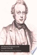 Sir Samuel Ferguson in the Ireland of His Day