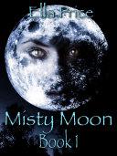 Misty Moon  Book 1