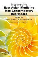 Integrating East Asian Medicine into Contemporary Healthcare E Book