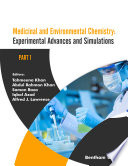 Medicinal and Environmental Chemistry  Experimental Advances and Simulations  Part I  Book