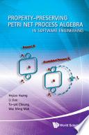 Property Preserving Petri Net Process Algebra in Software Engineering