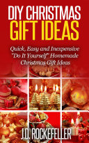 DIY Christmas Gift Ideas  Quick  Easy and Inexpensive  Do It Yourself  Homemade Christmas Gift Ideas