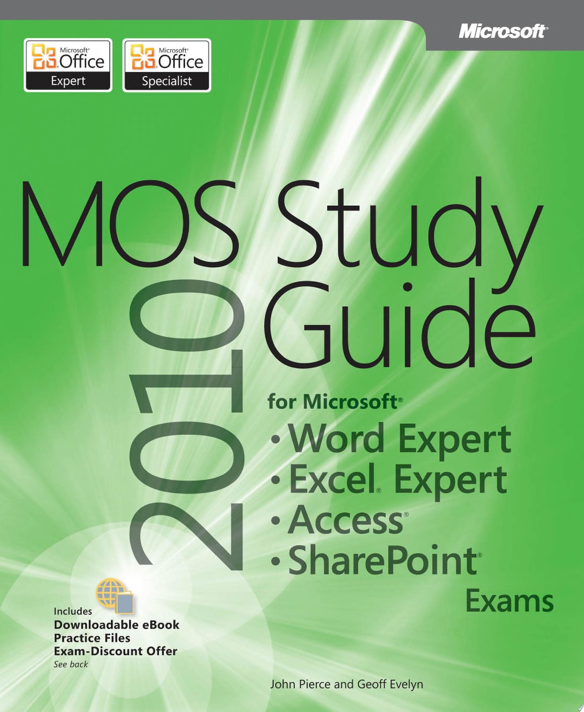 MOS 2010 Study Guide for Microsoft Word Expert  Excel Expert  Access  and SharePoint Exams