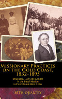 Missionary Practices on the Gold Coast, 1832-1895 [Pdf/ePub] eBook