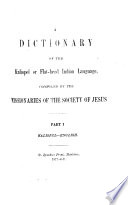 A Dictionary Of The Kalispel Or Flat Head Indian Language Compiled By The Missionaries Of The Society Of Jesus Or Rather By J Giorda Book PDF