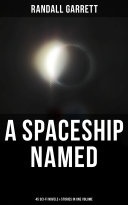 Download A Spaceship Named: 45 Sci-Fi Novels & Stories in One Volume Pdf