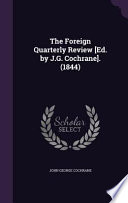 The Foreign Quarterly Review [Ed. by J.G. Cochrane]. (1844)