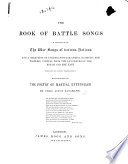 The Book of Battle Songs. A Collection of the War Songs of Various Nations, and a Selection of Curious Popular Lyrics, ... Chiefly from the Languages of the North and the East. (Rendered by Various Translators.) With Remarks on the Poetry of Martial Enthusiasm