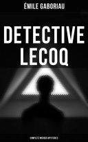 Detective Lecoq   Complete Murder Mysteries