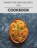 Shrimp For Main Dish Recipes Cookbook