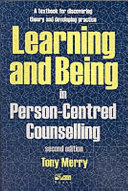 Learning and Being in Person centred Counselling
