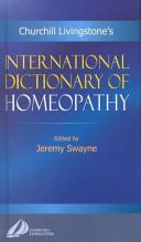 Churchill Livingstone s International Dictionary of Homeopathy Book