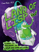 """""""Land of Lisp: Learn to Program in Lisp, One Game at a Time!"""" by Conrad Barski"""