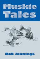 Muskie Tales