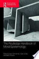 The Routledge Handbook Of Moral Epistemology