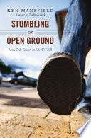 Stumbling on Open Ground Book