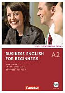 Business English for Beginners A2. Kursbuch Mit CD