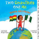 Two Countries  One Me   Where Am I From  Book PDF