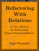 Refactoring with Relations. A New Method for Refactoring Object-Oriented Software