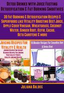 Detox Drinks  Juice Fasting Detoxification   Fat Burning Smoothies