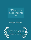 What Is a Kindergarten   Scholar s Choice Edition Book