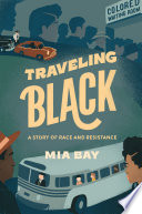 link to Traveling Black : a story of race and resistance in the TCC library catalog