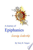 A Journey of Epiphanies  Learning Leadership