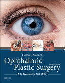 Colour Atlas of Ophthalmic Plastic Surgery E Book